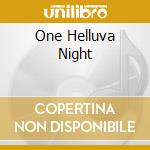 ONE HELLUVA NIGHT                         cd musicale di DEMON