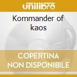 Kommander of kaos cd musicale