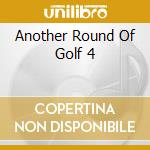 Another Round Of Golf 4 cd musicale