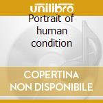 Portrait of human condition cd musicale