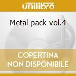Metal pack vol.4 cd musicale