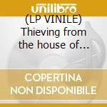 (LP VINILE) Thieving from the house of gold lp vinile