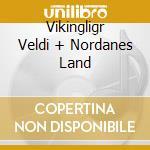 VIKINGLIGR VELDI + NORDANES LAND          cd musicale di ENSLAVED