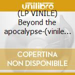(LP VINILE) Beyond the apocalypse-(vinile picture disk) lp vinile