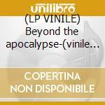 (LP VINILE) Beyond the apocalypse-(vinile picture disk) lp vinile