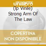 (LP VINILE) STRONG ARM OF THE LAW lp vinile di SAXON
