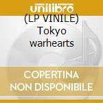 (LP VINILE) Tokyo warhearts lp vinile