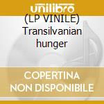 (LP VINILE) Transilvanian hunger lp vinile