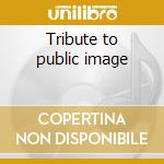 Tribute to public image cd musicale