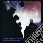 Electric Wizard - Come My Fanatics... cd musicale di Wizard Electric