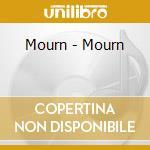 CD - MOURN - MOURN cd musicale di MOURN