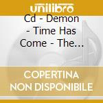 CD - DEMON - TIME HAS COME - THE BEST OF DEMON cd musicale di DEMON