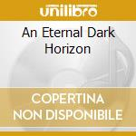 AN ETERNAL DARK HORIZON cd musicale di THRONE OF KATAR