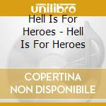 HELL IS FOR HERO cd musicale di HELL IS FOR HERO