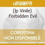 (LP VINILE) FORBIDDEN EVIL                            lp vinile di FORBIDDEN