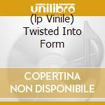 (LP VINILE) TWISTED INTO FORM                         lp vinile di FORBIDDEN