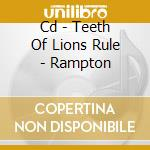 CD - TEETH OF LIONS RULE - RAMPTON cd musicale di TEETH OF LIONS RULE