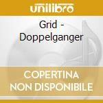 CD - GRID, THE            - DOPPELGANGER cd musicale di GRID, THE