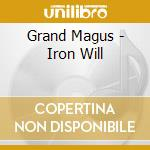 Grand Magus - Iron Will cd musicale di Magus Grand