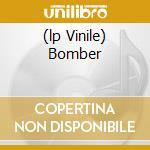 (LP VINILE) BOMBER                                    lp vinile di MOTORHEAD