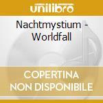 WORLDFALL                                 cd musicale di NACHTMYSTIUM