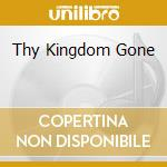 THY KINGDOM GONE cd musicale di Tears Flowing