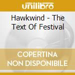 THE TEXT OF FESTIVAL cd musicale di HAWKWIND