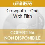 ONE WITH FILTH                            cd musicale di CROWPATH