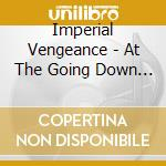 AT THE GOING DOWN OF THE SUN              cd musicale di Vengeance Imperial