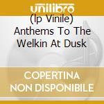(LP VINILE) ANTHEMS TO THE WELKIN AT DUSK             lp vinile di EMPEROR