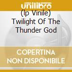 (LP VINILE) TWILIGHT OF THE THUNDER GOD               lp vinile di Amarth Amon