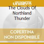THE CLOUDS OF NORTHLAND THUNDER           cd musicale di Dawn Amberian