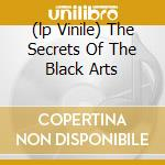 (LP VINILE) THE SECRETS OF THE BLACK ARTS             lp vinile di Funeral Dark