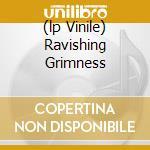 (LP VINILE) RAVISHING GRIMNESS                        lp vinile di DARKTHRONE