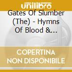 HYMNS OF BLOOD & THUNDER                  cd musicale di Th Gates of slumber