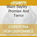 PROMISE AND TERROR                        cd musicale di Bayley Blaze
