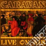 LIVE ON AIR                               cd musicale di CARAVAN