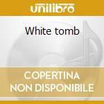White tomb cd musicale di ALTAR OF PLAGUES