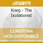 The isolationist cd musicale di KRIEG