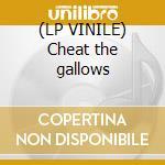 (LP VINILE) Cheat the gallows lp vinile di BIGELF