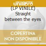 (LP VINILE) Straight between the eyes lp vinile di RAINBOW