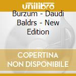Daudi baldrs - new edition cd musicale di BURZUM