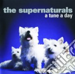 A tune a day cd musicale di The Supernaturals