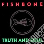Truth and soul cd musicale di Fishbone