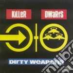 Dirty weapons cd musicale di Dwarfs Killer