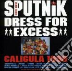 Dress for excess cd musicale di Sigue sigue sputnik