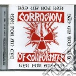 Eye for an eye cd musicale di Corrosion of conform