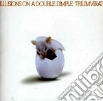 Illusions on a double dimple cd musicale di Triumvirat