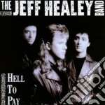 Hell to pay cd musicale di Th Jeff healey band