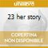 23 her story cd